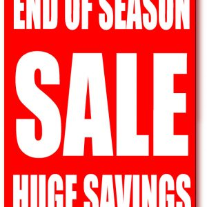 END OF SEASON SALE NOW ON
